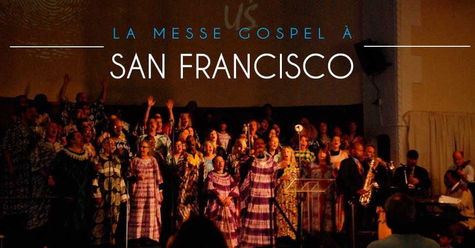 ou aller a San Francisco pour la meilleure messe gospel