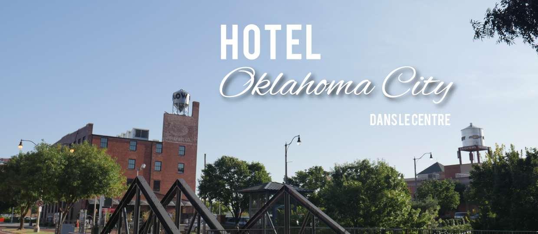hôtel pas cher dans le centre d'Oklahoma City
